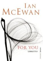 For You (Libretto) by Ian McEwan