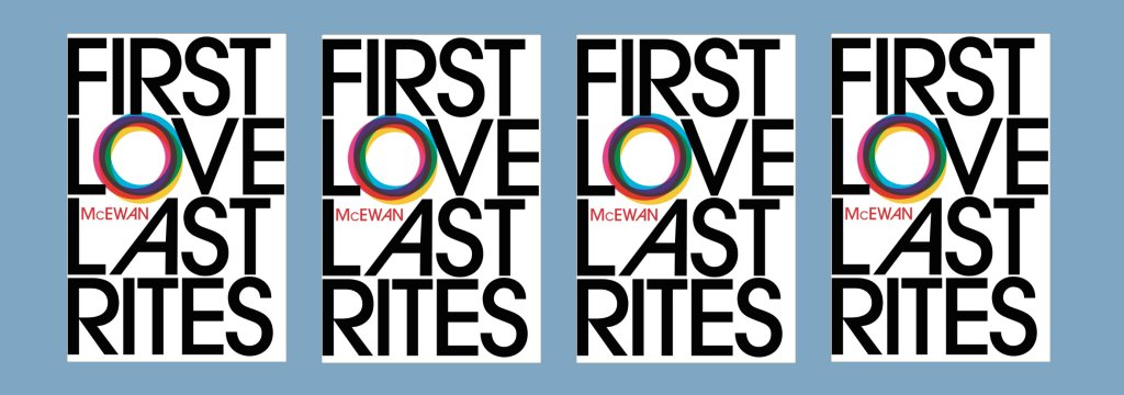 First Love, Last Rights by Ian McEwan