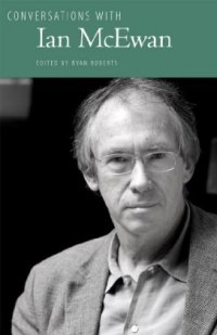 Conversations with Ian McEwan, edited by Ryan Roberts