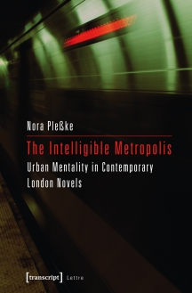 The Intelligible Metropolis Urban Mentality in Contemporary London Novels