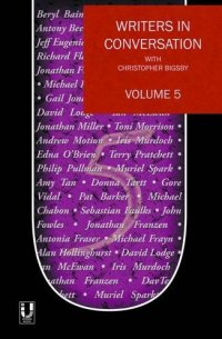 Writers in Conversation with Christopher Bigsby: Volume 5