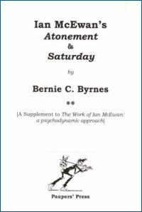 Ian McEwan's Atonement and Saturday: A Supplement to The Work of Ian McEwan: A Psychodynamic Approach