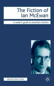 The Fiction of Ian McEwan (Readers' Guides to Essential Criticism)