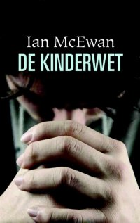 The Children Act by Ian McEwan -- Dutch Edition published by De Harmonie